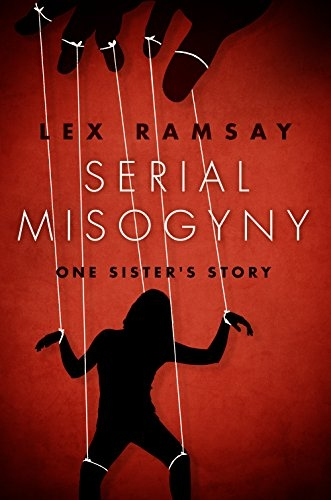 Serial Misogyny: One Sister's Story