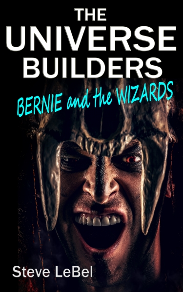 The Universe Builders-Bernie and the Wizards