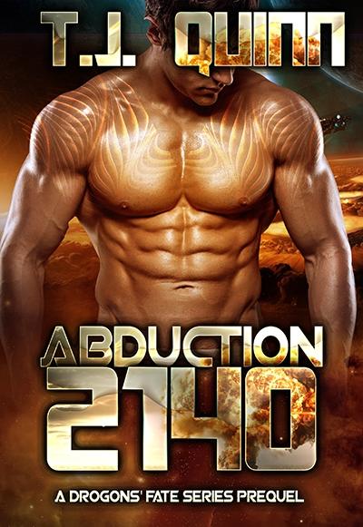 Abduction 2140: SciFi Alien soul mates Romance (A Drogons Fate Series)