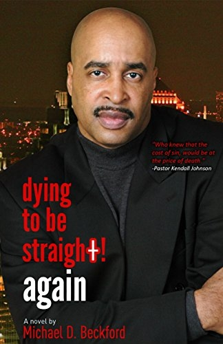 Dying To Be Straight! Again. (Dying To Be Straight Series Book 3)