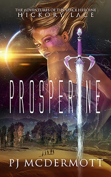 Prosperine: The Adventures of the Space Heroine Hickory Lace