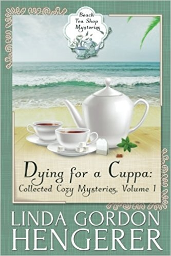 Dying for a Cuppa: Collected Cozy Mysteries, Volume 1