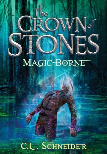 The Crown of Stones: Magic-Borne (Book #3)