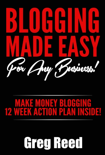 Blogging Made Easy - For Any Business: Make Money Blogging - 12 Week Action Plan Inside! (Blogging For Beginners)