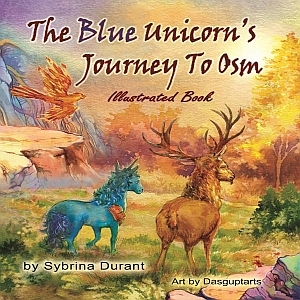 The Blue Unicorn's Journey To Osm Illustrated Book For Teens