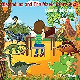 Maximilian and the Magic Story Book Land of Dinosaurs