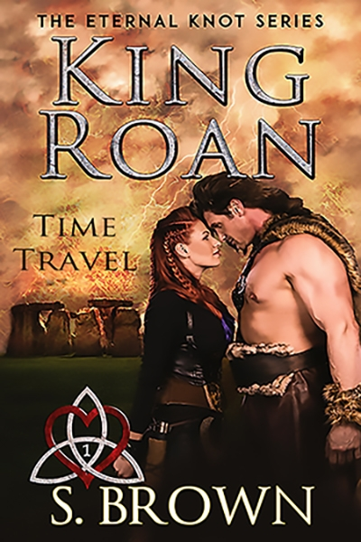 King Roan: Time Travel, book 1 The Eternal Knot Series