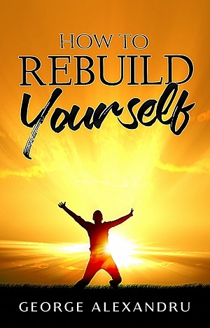 How To REBUILD YOURSELF