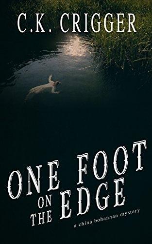 One Foot On The Edge: A China Bohannon Novel