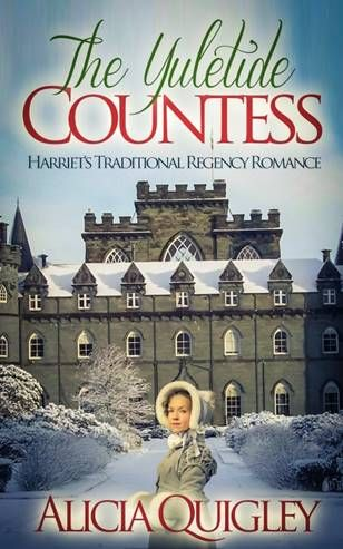 The Yuletide Countess: Harriet's Traditional Regency Romance