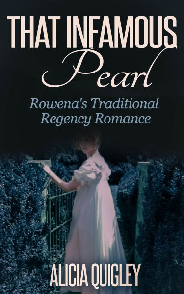 That Infamous Pearl: Rowena's Traditional Regency Romance