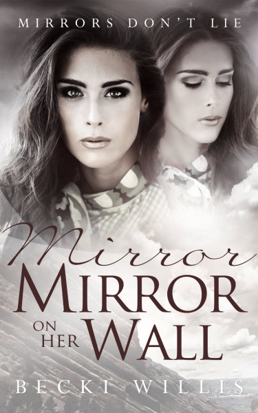 Mirror, Mirror on Her Wall
