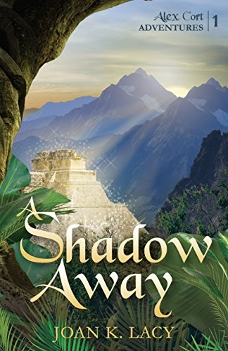 A Shadow Away (Alex Cort Action Adventures Series, Book 1)
