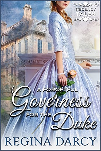 A forgetful governess for the duke (Regency Romance) (Regency Tales Book 16)