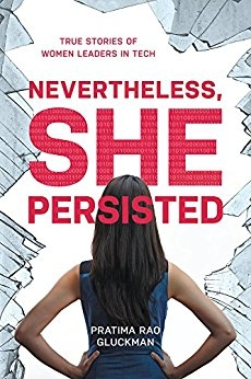 Nevertheless She Persisted: True Stories of Women Leaders in Tech