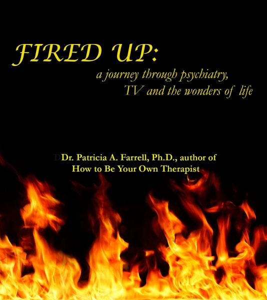FIRED UP: A journey through psychiatry, TV and the wonders of life