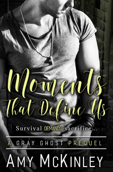 Moments That Define Us (A Gray Ghost Prequel)