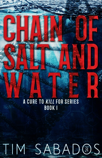 Chain of Salt and Water (A Cure to Kill For Series Book 1)