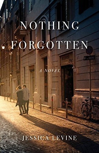 Nothing Forgotten: A Novel