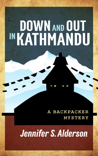 Down and Out in Kathmandu: A Backpacker Mystery