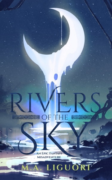 Rivers of the Sky: An Epic Fantasy Misadventure
