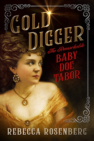 GOLD DIGGER, the Remarkable Baby Doe Tabor