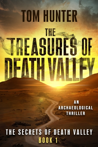 The Treasures of Death Valley: An Archaeological Thriller