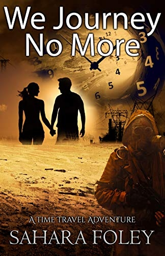 We Journey No More: A Dystopian Time Travel Adventure