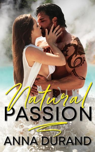 Natural Passion (Au Naturel Trilogy, Book 1)