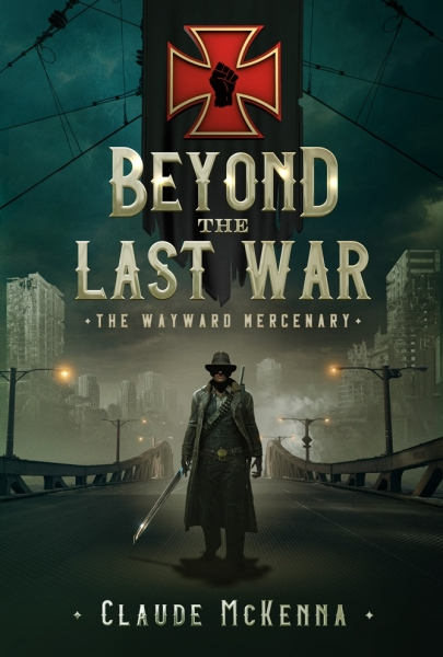 Beyond the Last War: The Wayward Mercenary
