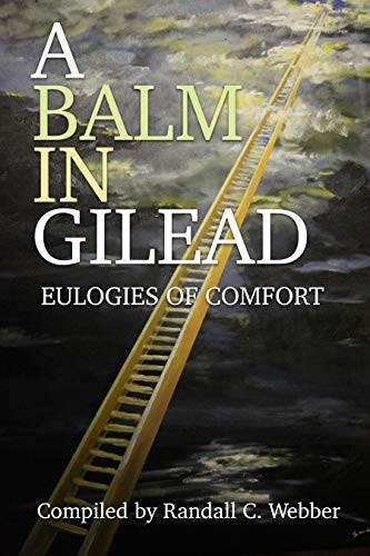 A Balm in Gilead:  Eulogies of Comfort