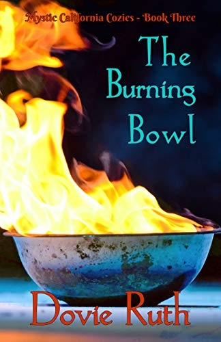 The Burning Bowl: A Dark Paranormal Cozy Mystery Novel