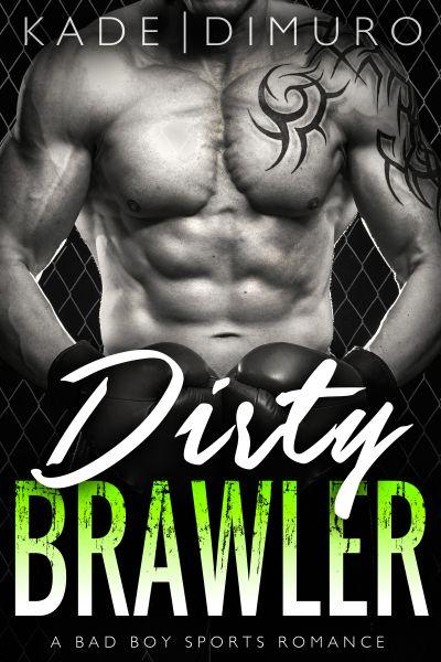 Dirty Brawler: A Bad Boy Sports Romance