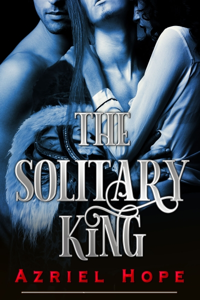 The Solitary King (MMF Bisexual Menage Romance)