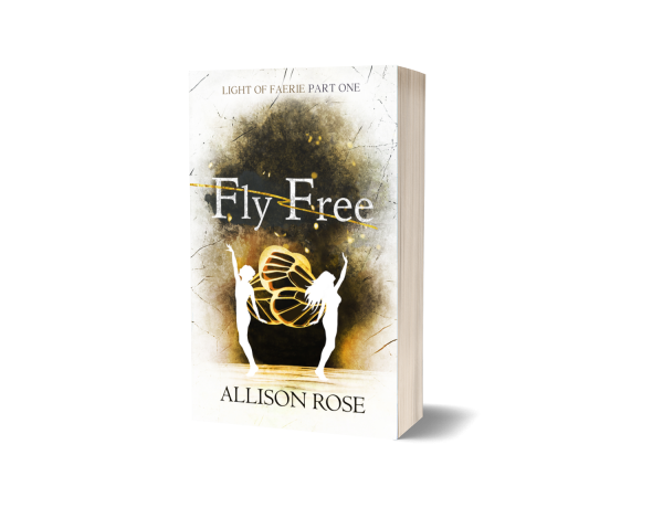 Fly Free (Light of Faerie Part One)