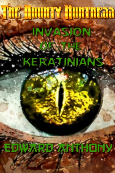 Bounty Huntress: Invasion of the Keratinians