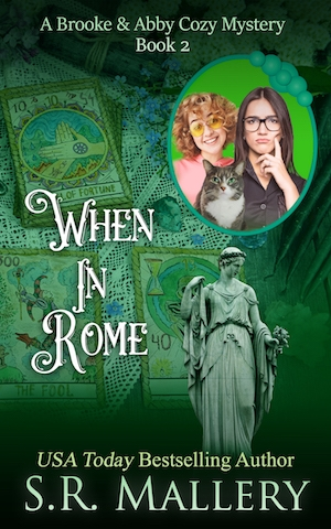 When In Rome (Book 2 Brooke + Abby Cozy Mystery Series)