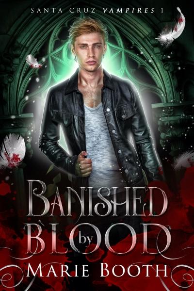 Banished by Blood: Santa Cruz Vampires 1