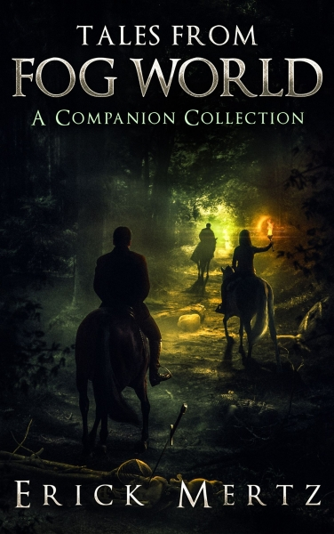 Tales From Fog World - A Companion Collection