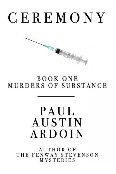 Ceremony (Murders of Substance, Book 1)