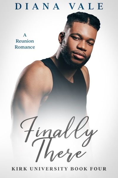 Finally There: A Contemporary Reunion Romance Novella (Kirk University, #4)