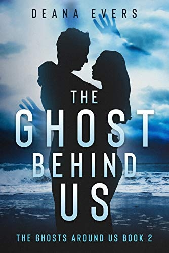 The Ghost Behind Us (The Ghosts Around Us Book 2)