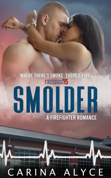 Smolder: A Strong Woman Firefighter Romance