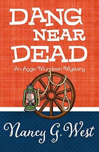 DANG NEAR DEAD #2, Award-winning Aggie Mundeen Mysteries4-book