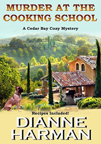 Murder at the Cooking School: Cedar Bay Cozy Mystery, Book 7