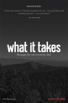 What It Takes: Messages for Men Moved by God