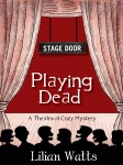 Playing Dead - A Stage Door Theatrical Cozy Mystery