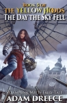 The Day the Sky Fell (The Yellow Hoods, #5)
