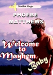 Welcome to Mayhem, Baby