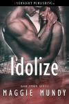 Idolize. Book One Dark Storm Series